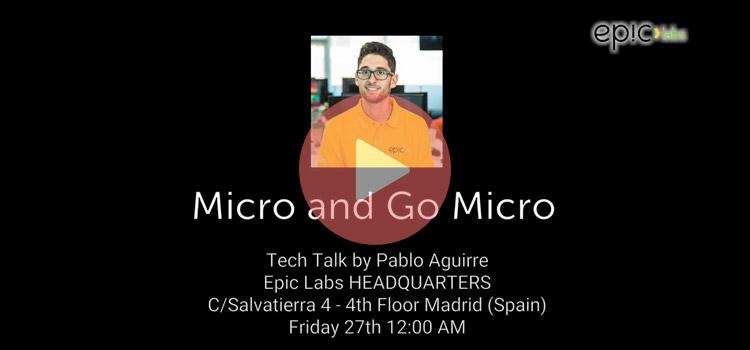 Micro & Go Micro Tech Talk next 27th October at Epic Labs